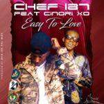 Chef 187 ft. Cinori Xo – Easy To Love