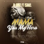 D Jonz ft. Izreal – Mama You My Hero