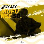Fly Jay – Mufunse So (Prod. By Era Black)