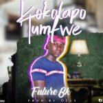Future Bk – Kokolapo Tumfwe (Prod by Ojay)