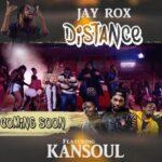 Jay Rox ft. Kansoul – Distance (Prod. By Kenzville)