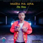 Jiz One – Maria Na Ana