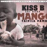Kiss B Sai BaBa – Mango Taipila Pamo