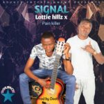 Lottie Hillz ft. Pain Killer – Signal (Prod. By DJ Deoh)