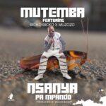 Mutemba Mutemba ft. Bicko Bicko & Muzozo – Nsanya Pa Mpando