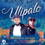 Pentagon ft. Jae Cash – Ulipalo (Prod. By Uyo)