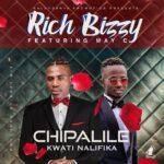 Rich Bizzy ft. May C – Chipalile Kwati Nalifika
