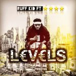 Ruff Kid ft. Shyvela – Levels (Prod. By D Jonz)