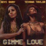 Seyi Shay ft. Teyana Taylor  – Gimme Love (Remix)