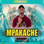1Kebol – Mpakache (Prod. By Who Beats)