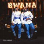 ALBUM: Pompi X Mag44 – Bwana