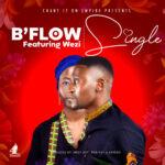 B'Flow ft. Wezi – Single