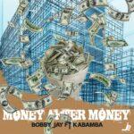 Bobby Jay ft. Kabamba – Money After Money
