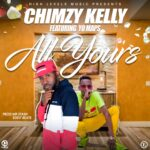 Chimzy Kelly ft. Yo Maps – All Yours (Prod. By Mr Stash)