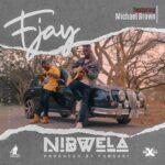 F Jay ft. Michael Brown – Nibwela