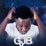 GJB ft. Massive & AKA2 – Wagwan (Prod. By Ken Dee)