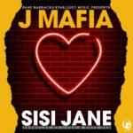 J Mafia – Sisi Jane (Prod. By Dove Gee & I-Pro)