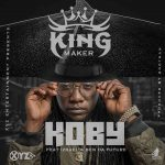 KOBY ft. Izrael & Ben Da Future – King Maker