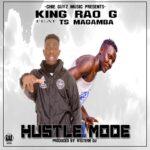 King RAO G ft. TS Magamba – Hustle Mode