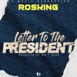Rosking – Latter To The President (Prod. By T Rash)