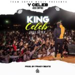 Y Celeb – King Celeb Freestyle (Prod. By Fraicy Beats)