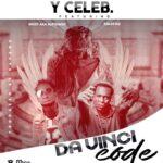 Y Celeb ft. Muzo AKa Alphonso & Khlassiq – Da Vinci Code