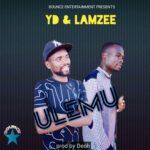 YD & Lamzee – Ulemu (Prod. By DJ Deoh)