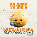 Yo Maps ft. Drimz – Mutima Ubaba