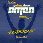 1Faith, Yellow Dove, Bruce Amara ft. Billy Jics – Amen