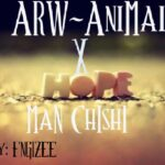 ARW AniMal ft. MaN ChIshI – Hope