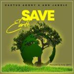 Cactus Agony ft. Ann Jangle – Save The Earth