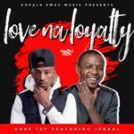 Chef 187 ft. Izreal – Love Na Loyalty