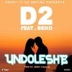 D2 ft. Beko – Undoleshe (Second Time)