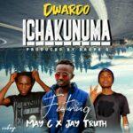 Dwardo ft. May C & Jay Truth – Ichakunuma