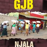 GJB – Njala (Prod. By Alifatiq & Mrrealbeats)
