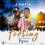 J Mafia ft. Tyce – Feeling (Prod. By Big Bizzy)