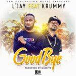 L'Jay ft. Krummy – Goodbye (Prod. By Massive)