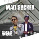 Muzo Aka Alphonso X Lil Joe – Mad Sucker