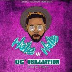 OC Osilliation – Hule ni Hule (Prod. By Thee High Grade)
