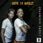 Organized Family – Supu Ya Mbuzi (Prod. By Trixtar)