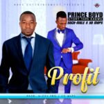 Prince Boyd ft. Yo Maps & Such Mule – Profit