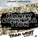Team West – Money Conversation (Prod. By DJ Dro)