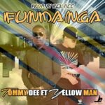 Tommy D ft. Za Yelloman – Fundanga