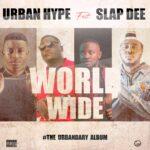 Urban Hype ft. Slapdee – Worldwide | Urbandary Album Out Now!