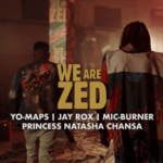 VIDEO: Yo Maps, Jay Rox, Princess Natasha Chansa & Mic Burner – We Are Zed