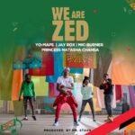 Yo Maps, Jay Rox, Princess Natasha Chansa & Mic Burner – We Are Zed