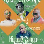 705 Empire ft. Macky 2 & General Kanene – Nipase Zanga
