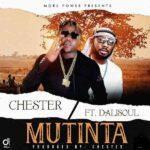 Chester ft. Sesa & Dalisoul – Mutinta