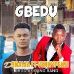 D Naija ft. Venkypenz – Gbedu (Prod. By Bang Bang)