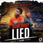 Depro ft. DJ Neo – Somebody Lied (Prod. By Conscious Richy)